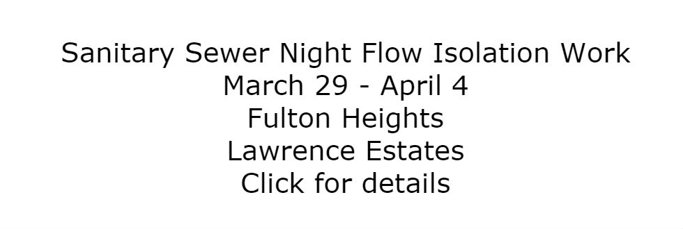 Sanitary Sewer Night Flow Isolation Work March 29-April 4